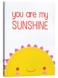 Tableau sur toile  You are my sunshine - Kat Kalindi Cameron