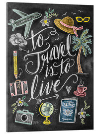 Tableau en verre acrylique  To travel is to live - Lily & Val