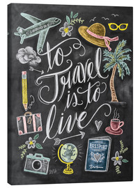 Toile  To Travel Is To Live - Lily & Val