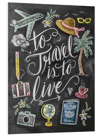 Tableau en PVC  To travel is to live - Lily & Val