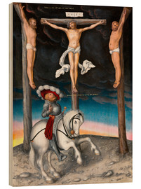 Tableau en bois  The Crucifixion with the converted Captain - Lucas Cranach d.Ä.