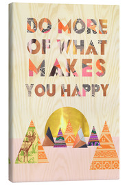 Tableau sur toile  Do more of what makes you happy - GreenNest