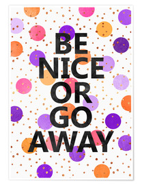 Poster  Be nice or go away - Elisabeth Fredriksson