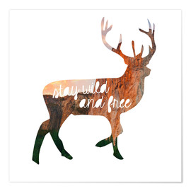 Poster  Deer - stay wild and free - GreenNest
