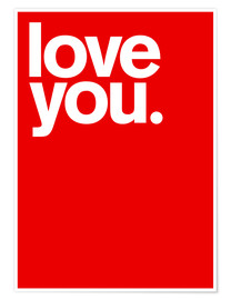 Poster  Love you - THE USUAL DESIGNERS