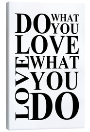 Toile  Do what you love - Zeit-Raum-Kunstdrucke