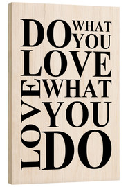 Tableau en bois  Do what you love - Zeit-Raum-Kunstdrucke