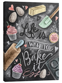 Tableau sur toile  Life is what you bake it - Lily & Val