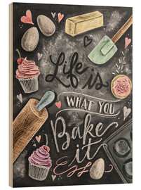 Bois  Life is what you bake it - Lily & Val