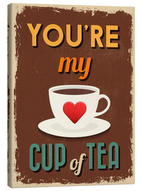 Tableau sur toile  You are my lovely cup of tea - Typobox