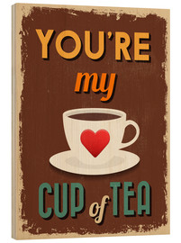 Tableau en bois  You are my lovely cup of tea - Typobox