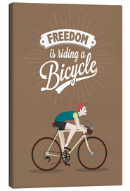 Tableau sur toile  Freedom is riding a bicycle - Typobox