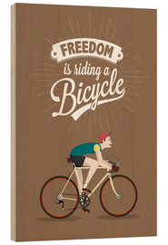 Tableau en bois  Freedom is riding a bicycle - Typobox