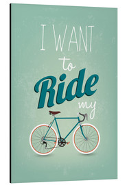 Tableau en aluminium  I want to ride my bike - Typobox