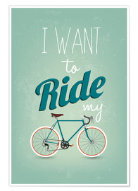 Poster  I want to ride my bike - Typobox