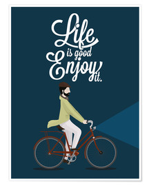 Poster Life is good - enjoy it