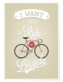 Poster  I want to ride my bicycle - Typobox