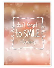 Poster  Don't forget to smile - Typobox