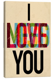 Tableau sur toile  I love you, i need you - Typobox
