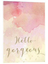 Verre acrylique  Hello gorgeous