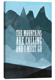 Tableau sur toile  The mountains are calling - RNDMS