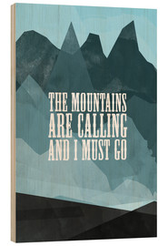 Tableau en bois  The mountains are calling - RNDMS