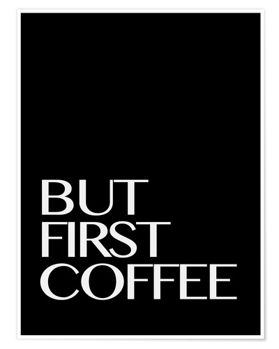 Poster But First Coffee - d'abord un café III