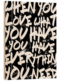 Tableau en bois  TEXTART - When you love what you have you have everything you need - Typo - HDMI2K