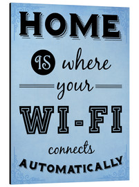 Tableau en aluminium  Home is where your WIFI connects automatically - Textart Typo Text - HDMI2K