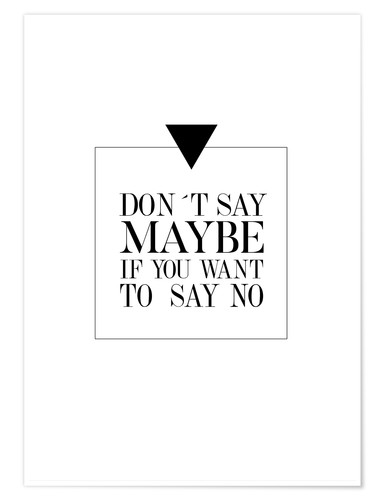 Poster Don't say maybe (anglais)