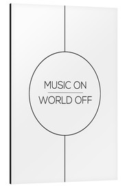 Tableau en aluminium  Music On, World Off - Stephanie Wünsche