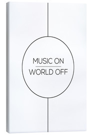 Toile  Music On, World Off - Stephanie Wünsche
