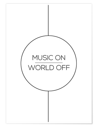 Poster MUSIC ON | WORLD OFF