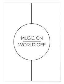 Poster  MUSIC ON | WORLD OFF - Stephanie Wünsche