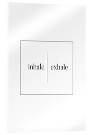 Verre acrylique  INHALE | EXHALE - Stephanie Wünsche