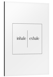 Tableau en aluminium  Inhale | Exhale - Stephanie Wünsche