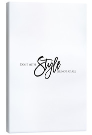 Tableau sur toile  Do it with style - Stephanie Wünsche