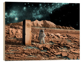 Tableau en bois  Astronaut on an alien world discovers an artifact that indicates past intelligent life. - Marc Ward