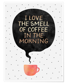 Poster  I love the smell of coffee in the morning - Elisabeth Fredriksson