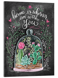 Tableau en verre acrylique  Home is Wherever I'm with You - Lily & Val