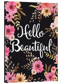 Tableau en aluminium  Hello beautiful - Nory Glory Prints