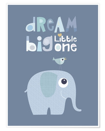 Poster  Dream big little one - Jaysanstudio
