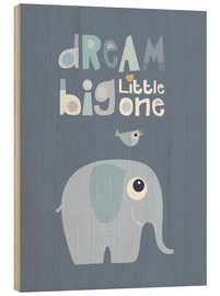 Bois  Dream big little one - Jaysanstudio