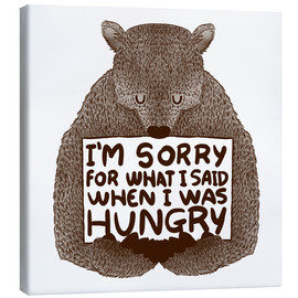 Toile  I'm Sorry For What I Said When I Was Hungry - Tobe Fonseca
