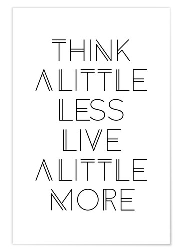 Poster Think less, live more