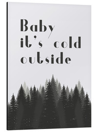 Tableau en aluminium  Baby it's cold outside - Finlay and Noa