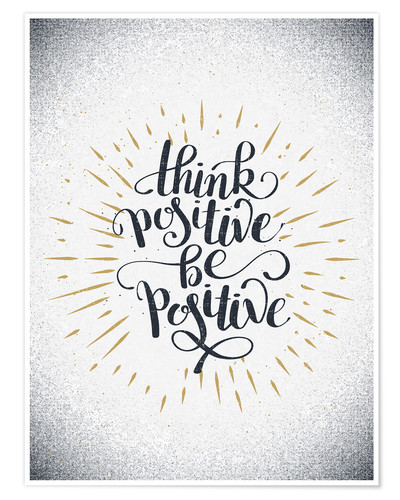 Poster Think positive be positive
