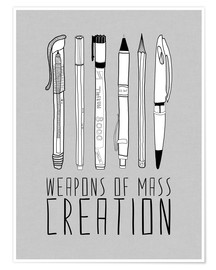 Poster Weapons Of Mass Creation - Grey