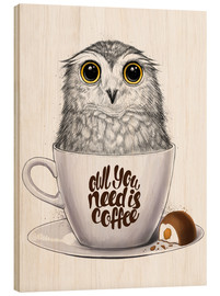 Tableau en bois  Owl you need is coffee - Nikita Korenkov