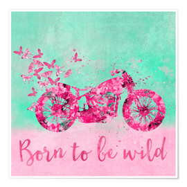 Poster  Born to be wild - Andrea Haase
